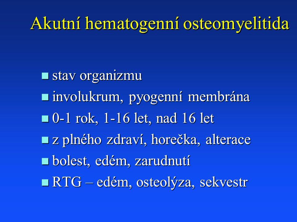 Akutní hematogenní osteomyelitida