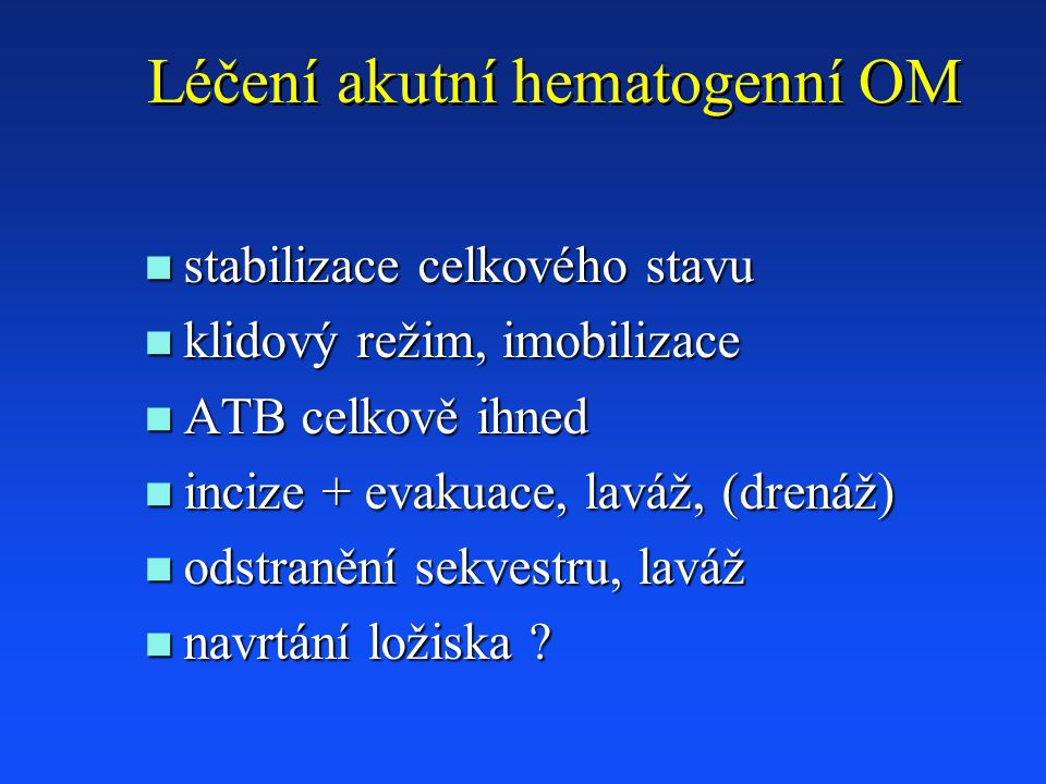 Léčení akutní hematogenní OM