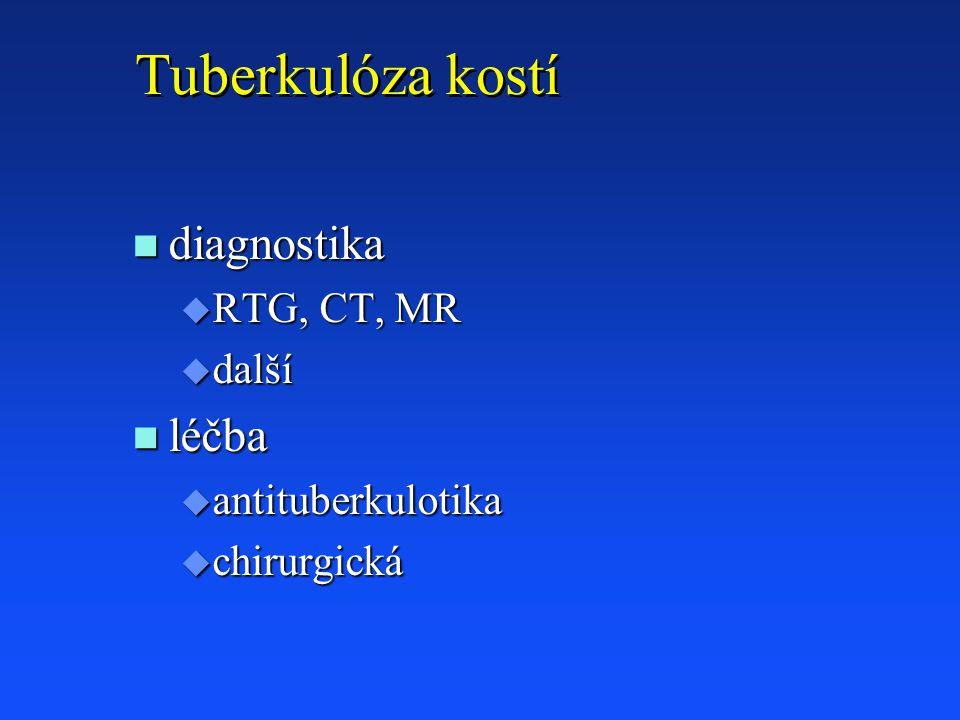 Tuberkulóza kostí diagnostika léčba RTG, CT, MR další