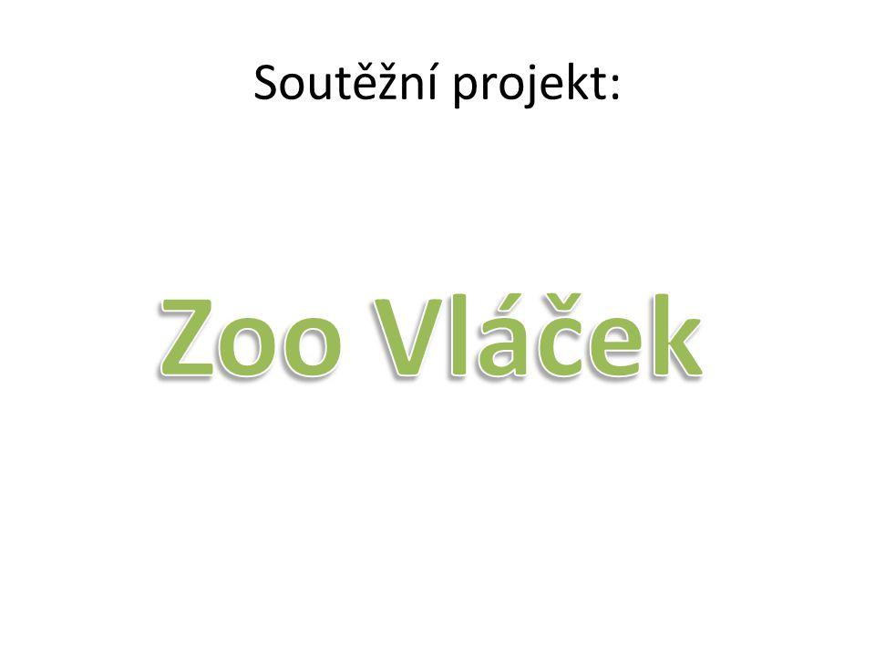 Soutěžní projekt: Zoo Vláček