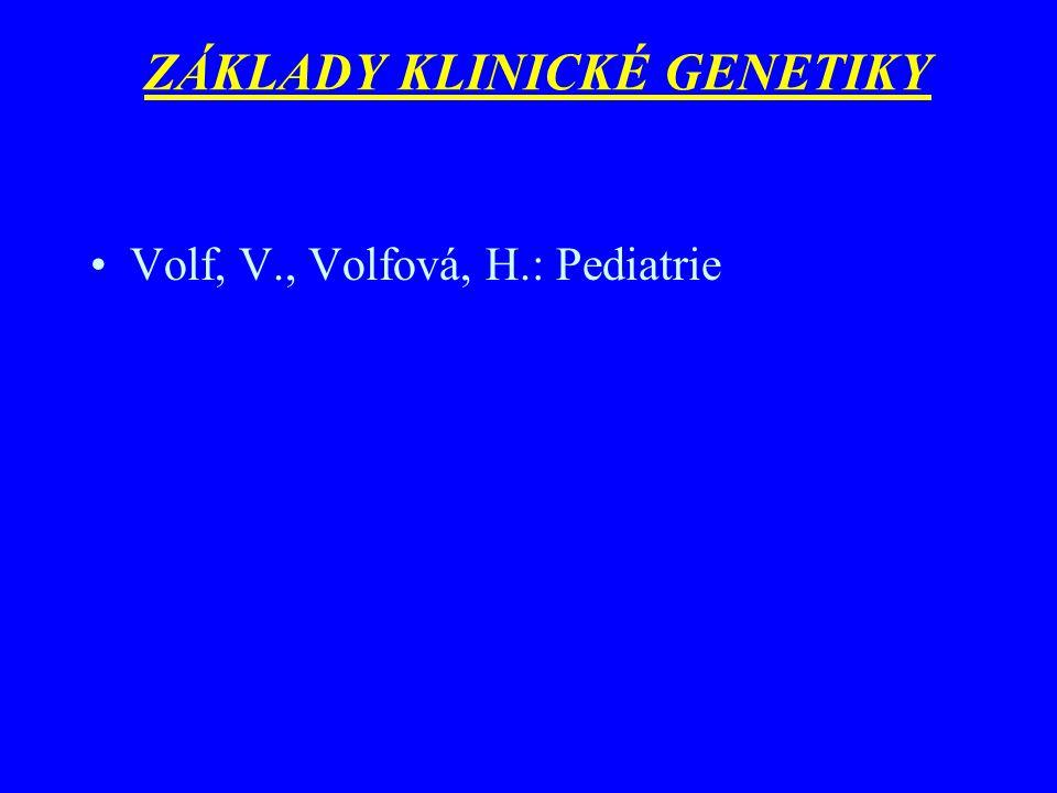 ZÁKLADY KLINICKÉ GENETIKY