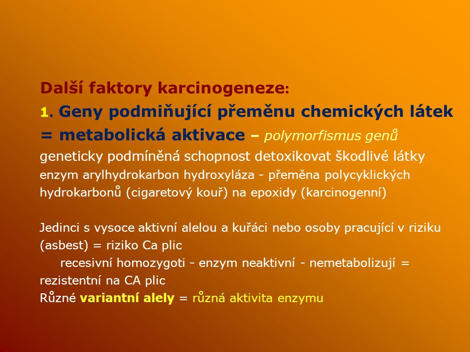Další faktory karcinogeneze: