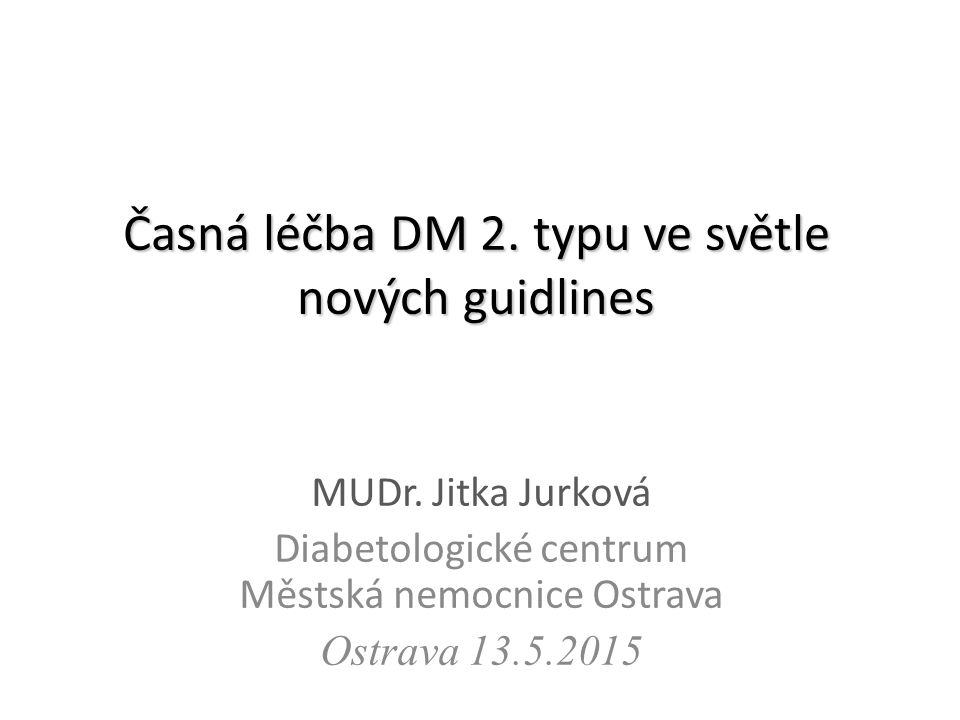 Časná léčba DM 2. typu ve světle nových guidlines
