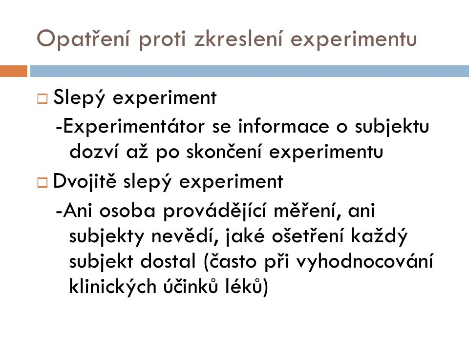 Opatření proti zkreslení experimentu