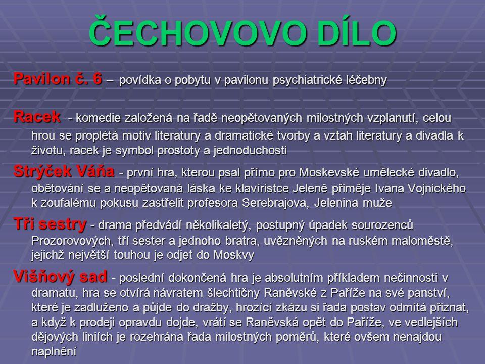ČECHOVOVO DÍLO Pavilon č. 6 – povídka o pobytu v pavilonu psychiatrické léčebny.