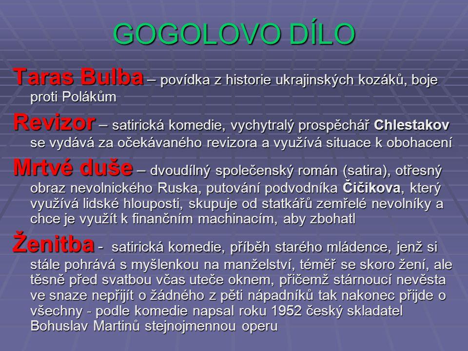 GOGOLOVO DÍLO Taras Bulba – povídka z historie ukrajinských kozáků, boje proti Polákům.