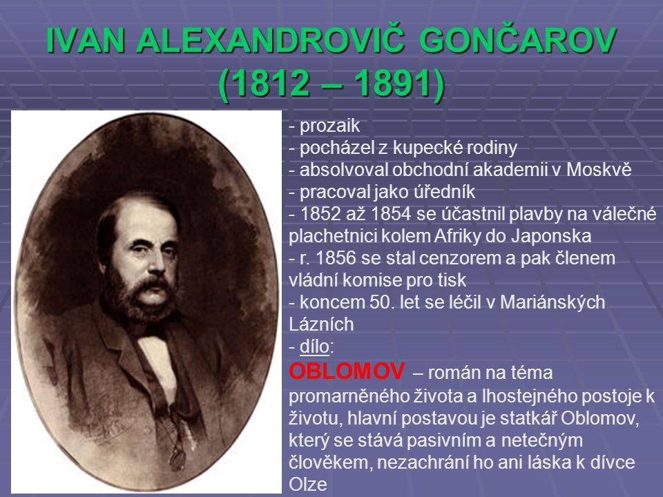 IVAN ALEXANDROVIČ GONČAROV (1812 – 1891)