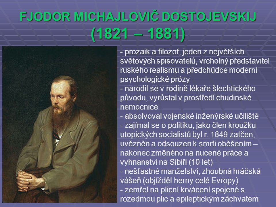 FJODOR MICHAJLOVIČ DOSTOJEVSKIJ (1821 – 1881)