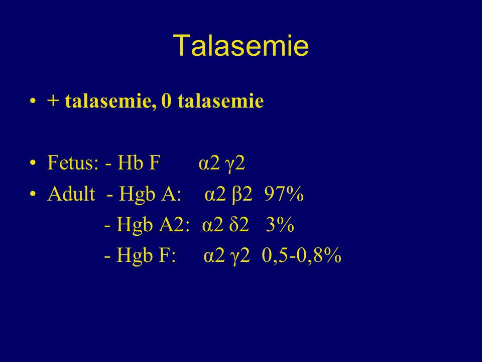 Talasemie + talasemie, 0 talasemie Fetus: - Hb F α2 γ2