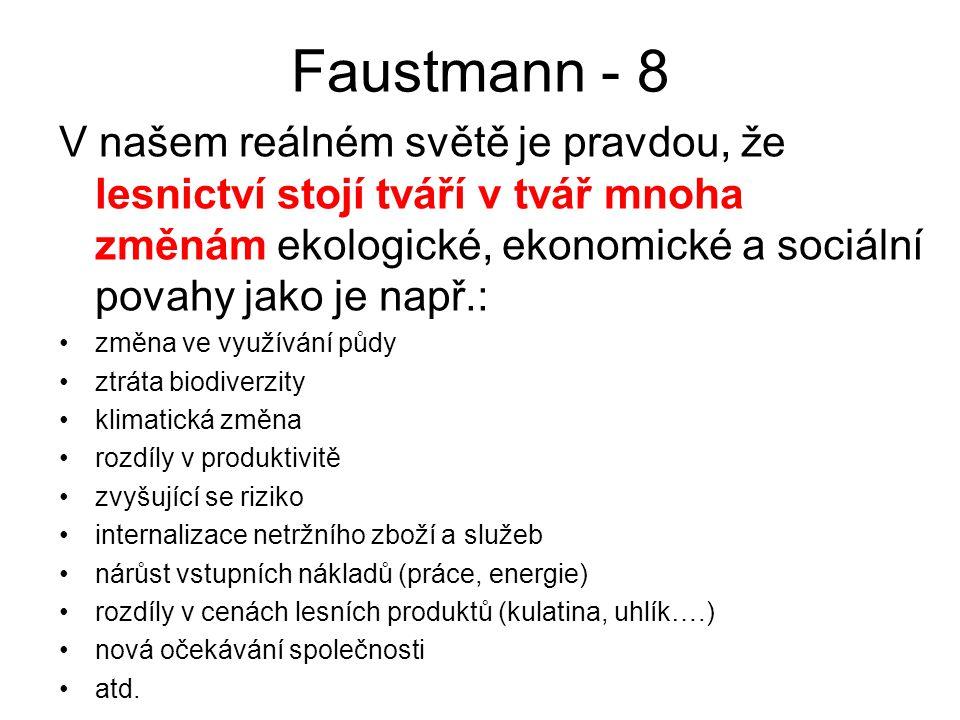 Faustmann - 8 V našem reálném světě je pravdou, že lesnictví stojí tváří v tvář mnoha změnám ekologické, ekonomické a sociální povahy jako je např.: