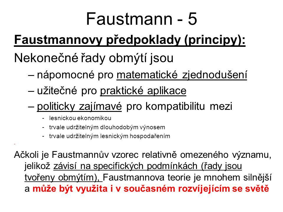 Faustmann - 5 Faustmannovy předpoklady (principy):