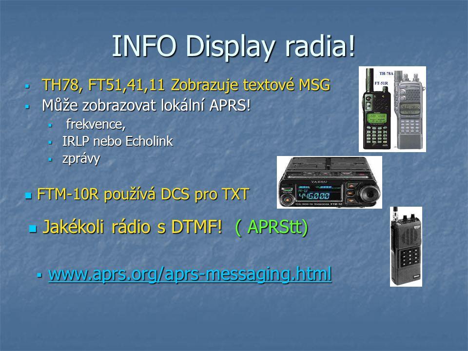 INFO Display radia! Jakékoli rádio s DTMF! ( APRStt)