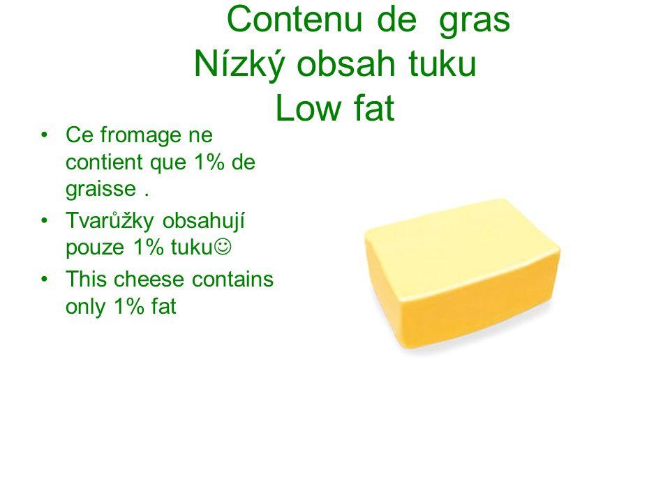 Contenu de gras Nízký obsah tuku Low fat