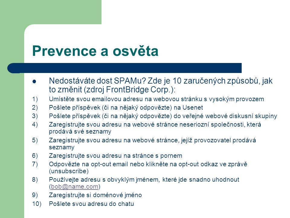 Prevence a osvěta Nedostáváte dost SPAMu Zde je 10 zaručených způsobů, jak to změnit (zdroj FrontBridge Corp.):