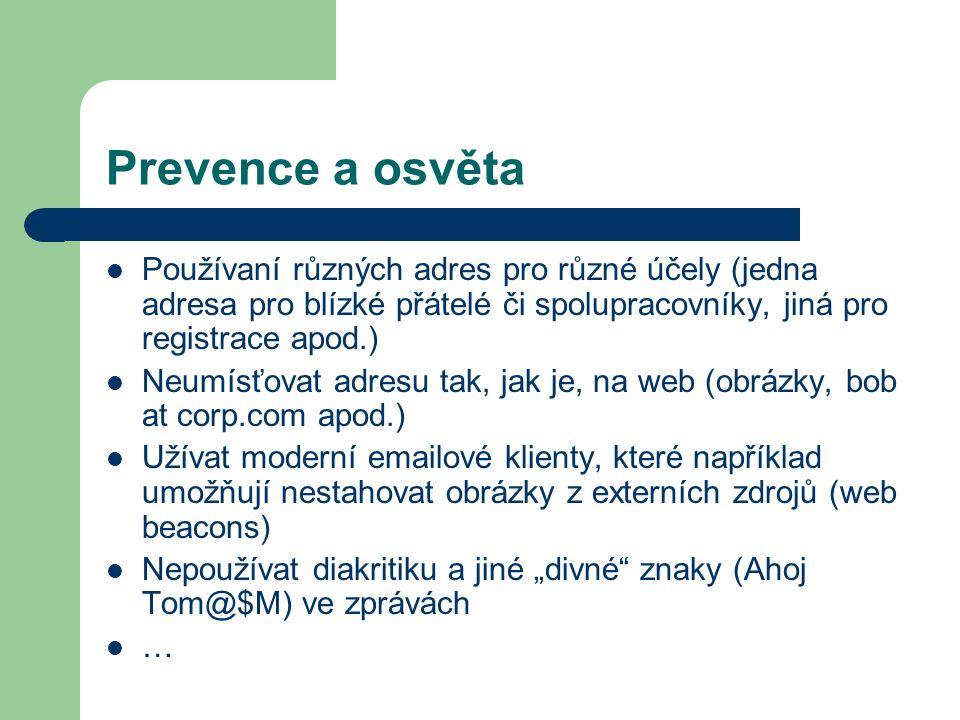 Prevence a osvětaPoužívaní různých adres pro různé účely (jedna adresa pro blízké přátelé či spolupracovníky, jiná pro registrace apod.)
