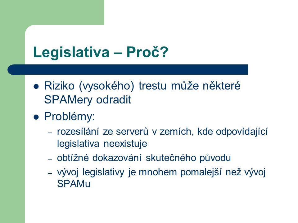 Legislativa – Proč Riziko (vysokého) trestu může některé SPAMery odradit. Problémy: