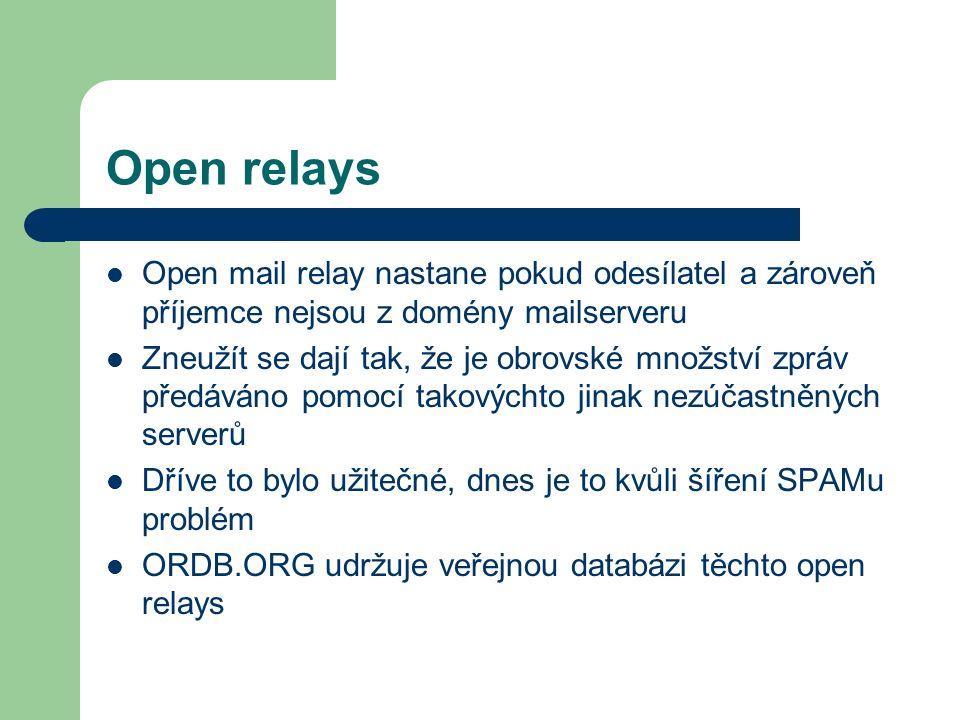 Open relays Open mail relay nastane pokud odesílatel a zároveň příjemce nejsou z domény mailserveru.
