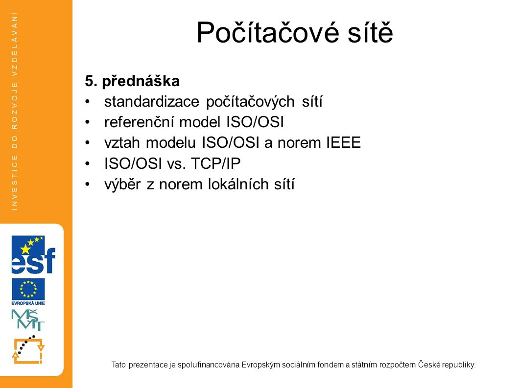 Počítačové sítě 5. přednáška standardizace počítačových sítí