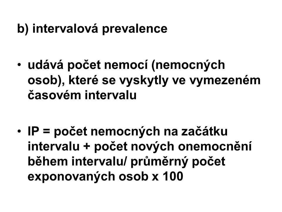 b) intervalová prevalence