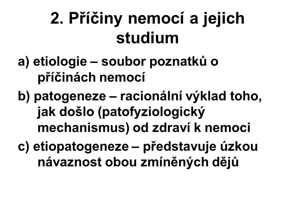 2. Příčiny nemocí a jejich studium