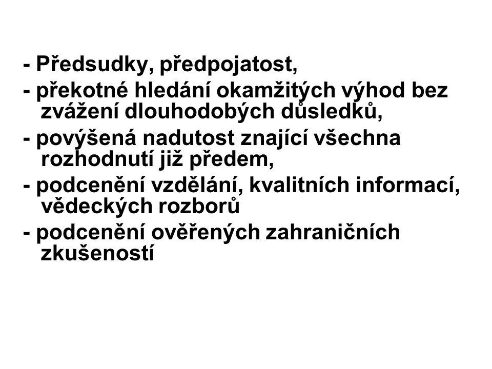- Předsudky, předpojatost,
