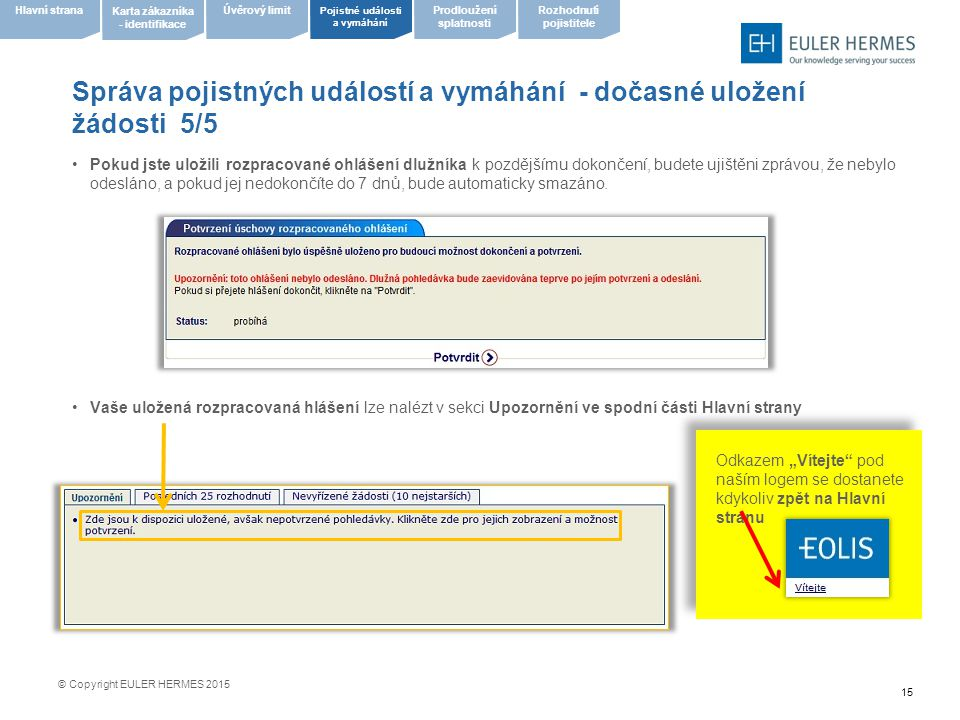 Správa pojistných událostí a vymáhání - dočasné uložení žádosti 5/5