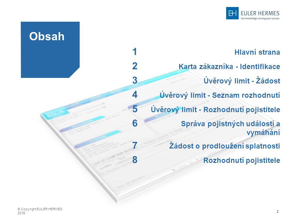 Obsah 1 2 3 4 5 6 7 8 Hlavní strana Karta zákazníka - Identifikace