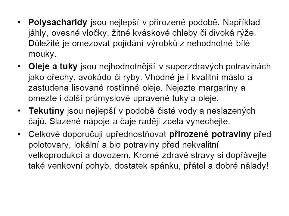 Polysacharidy jsou nejlepší v přirozené podobě