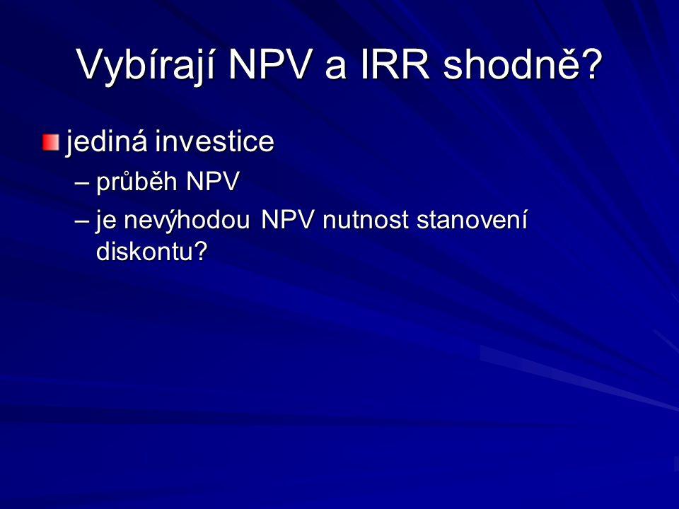 Vybírají NPV a IRR shodně