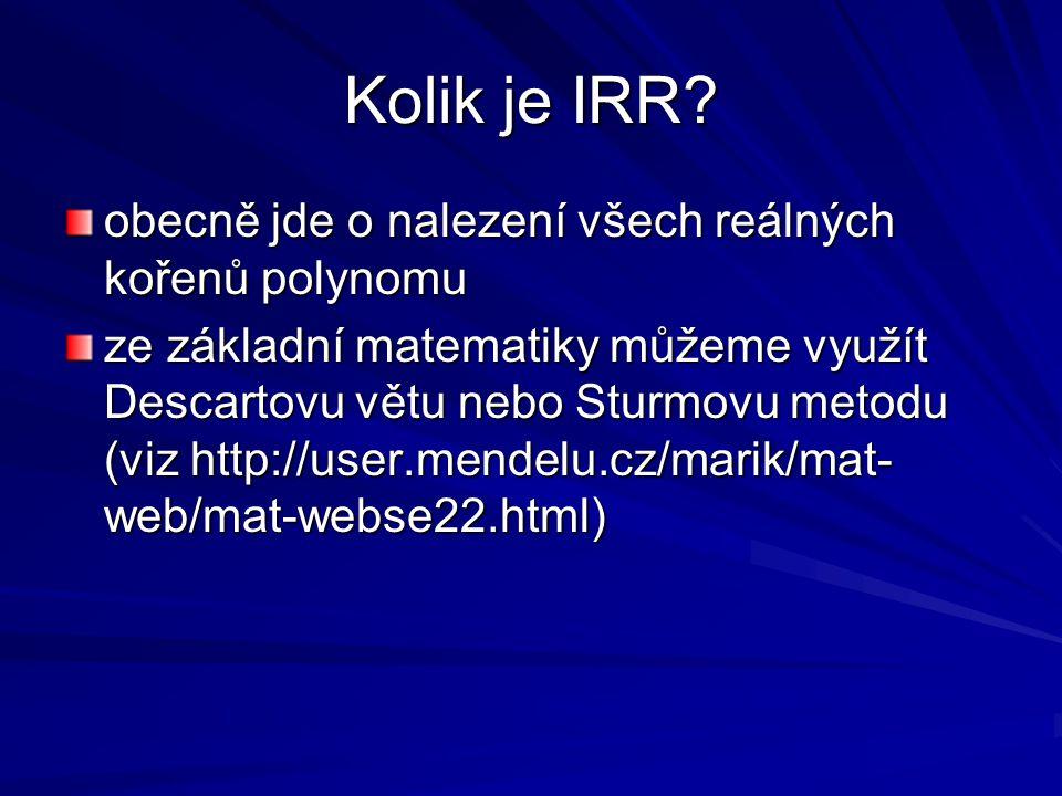 Kolik je IRR obecně jde o nalezení všech reálných kořenů polynomu