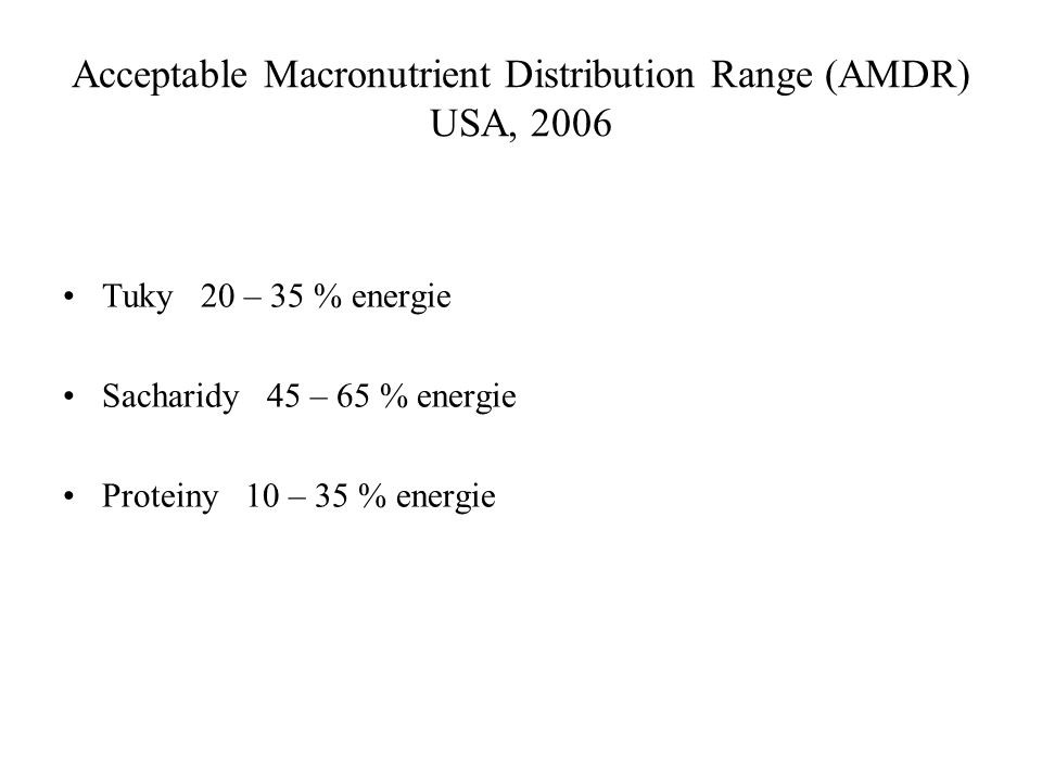 Acceptable Macronutrient Distribution Range (AMDR) USA, 2006