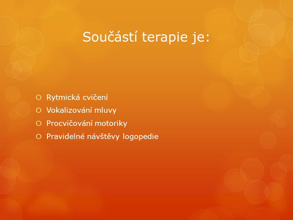 Součástí terapie je: Rytmická cvičení Vokalizování mluvy