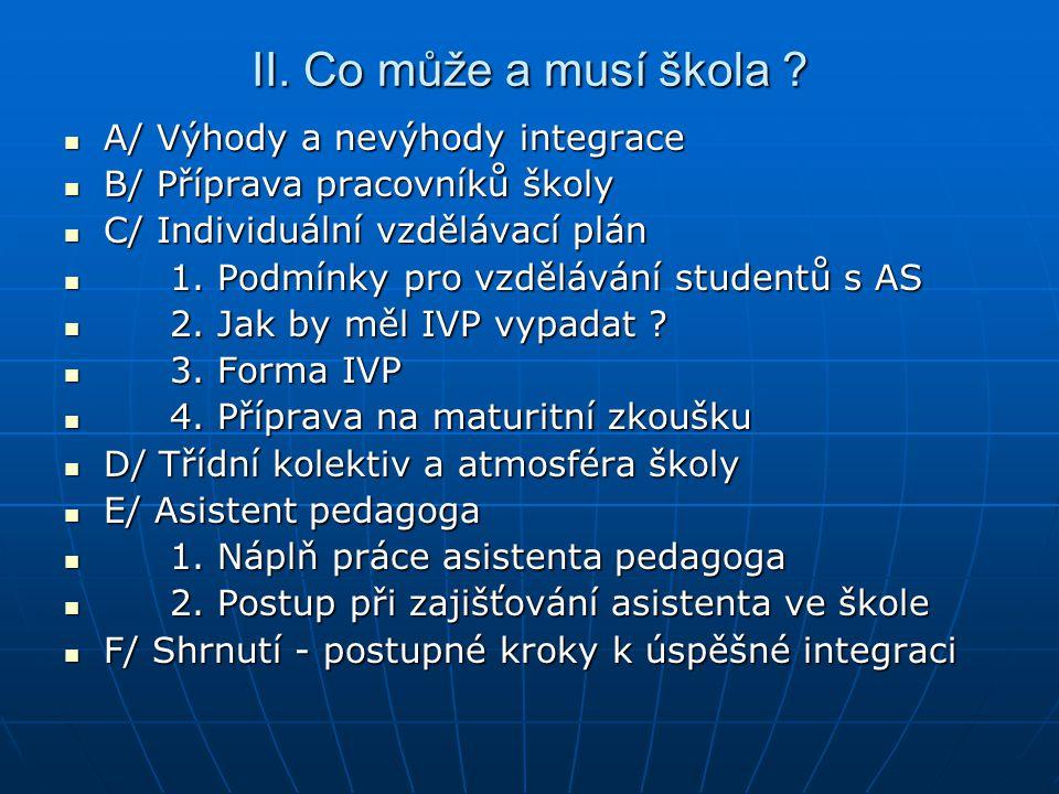 II. Co může a musí škola A/ Výhody a nevýhody integrace