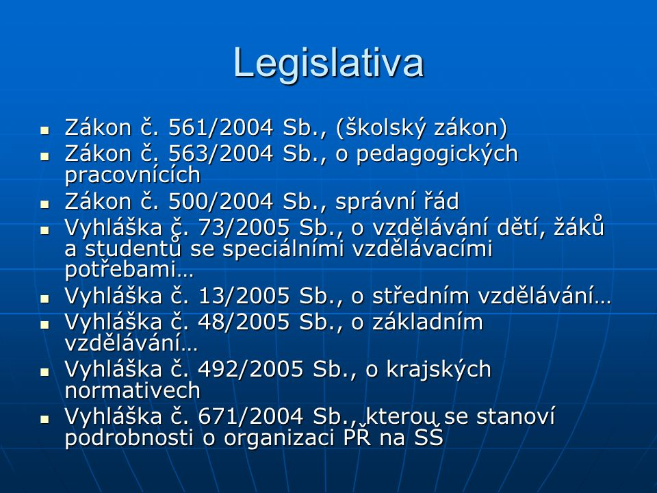 Legislativa Zákon č. 561/2004 Sb., (školský zákon)
