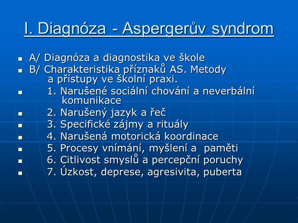 I. Diagnóza - Aspergerův syndrom