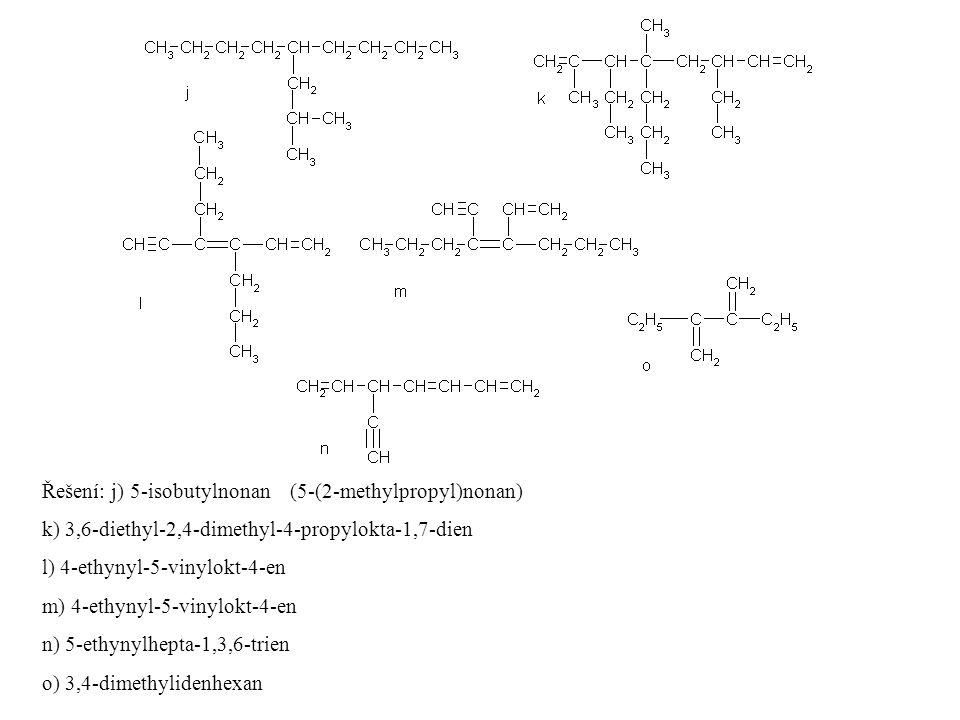 Řešení: j) 5-isobutylnonan (5-(2-methylpropyl)nonan)
