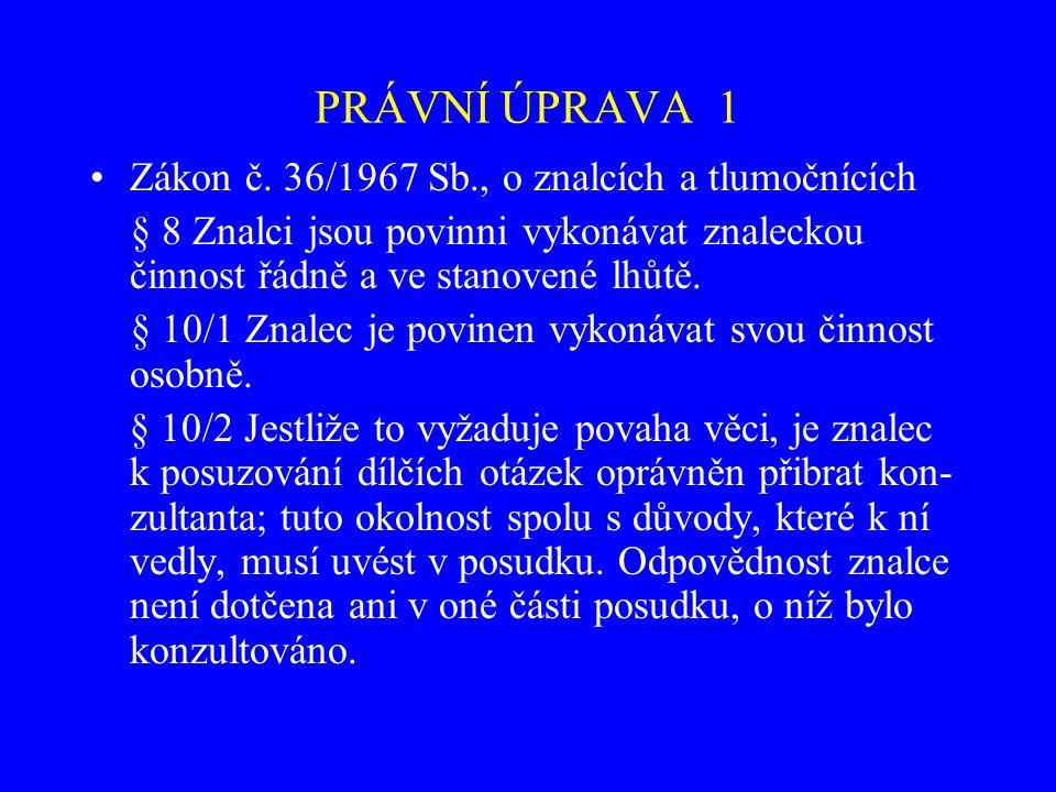 PRÁVNÍ ÚPRAVA 1 Zákon č. 36/1967 Sb., o znalcích a tlumočnících