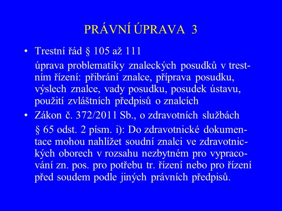 PRÁVNÍ ÚPRAVA 3 Trestní řád § 105 až 111