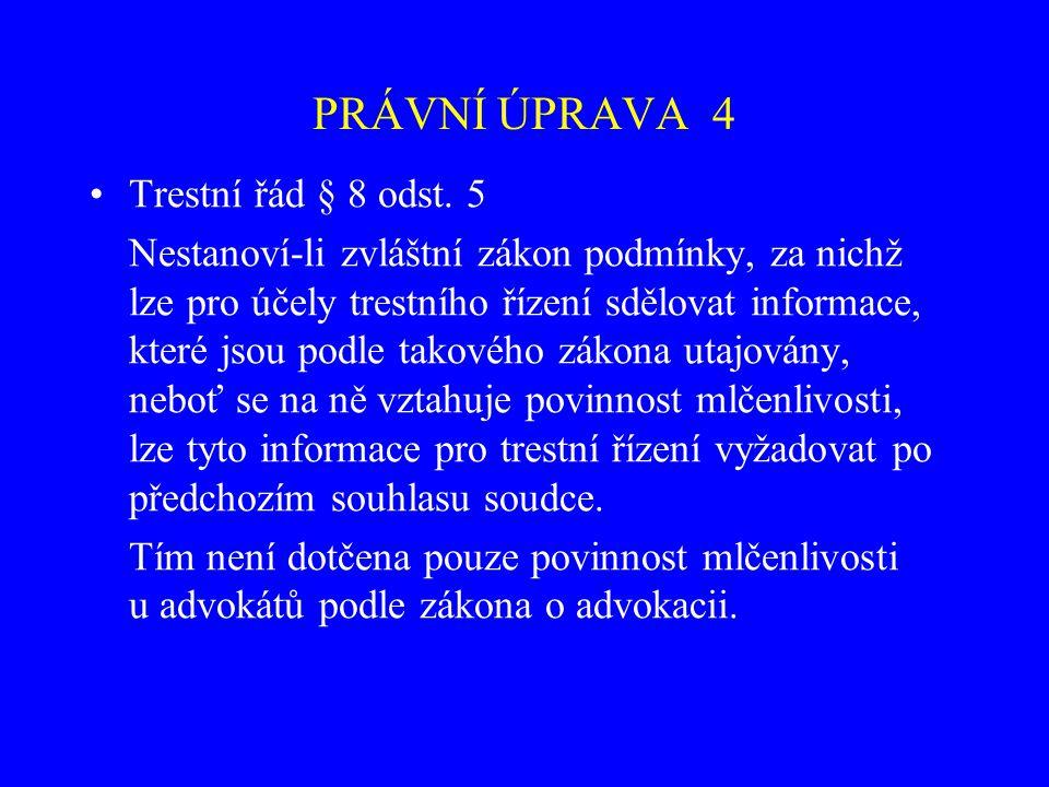 PRÁVNÍ ÚPRAVA 4 Trestní řád § 8 odst. 5