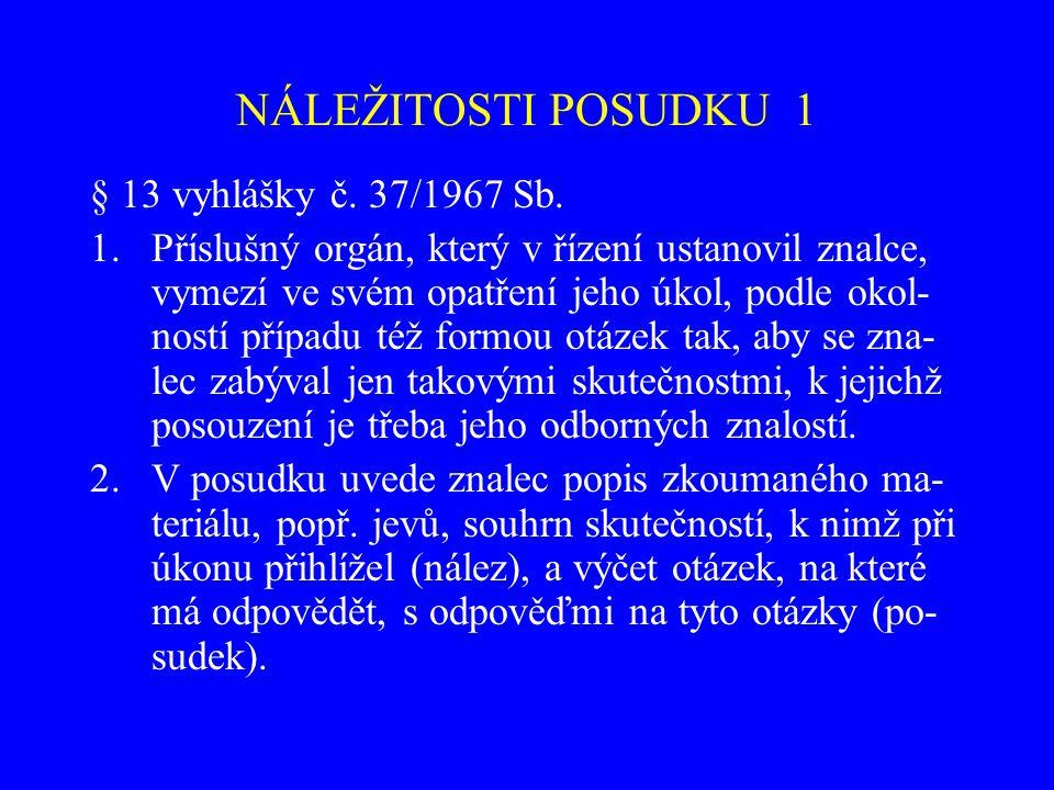 NÁLEŽITOSTI POSUDKU 1 § 13 vyhlášky č. 37/1967 Sb.