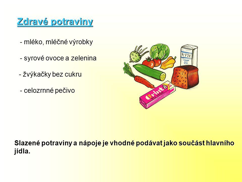 - syrové ovoce a zelenina