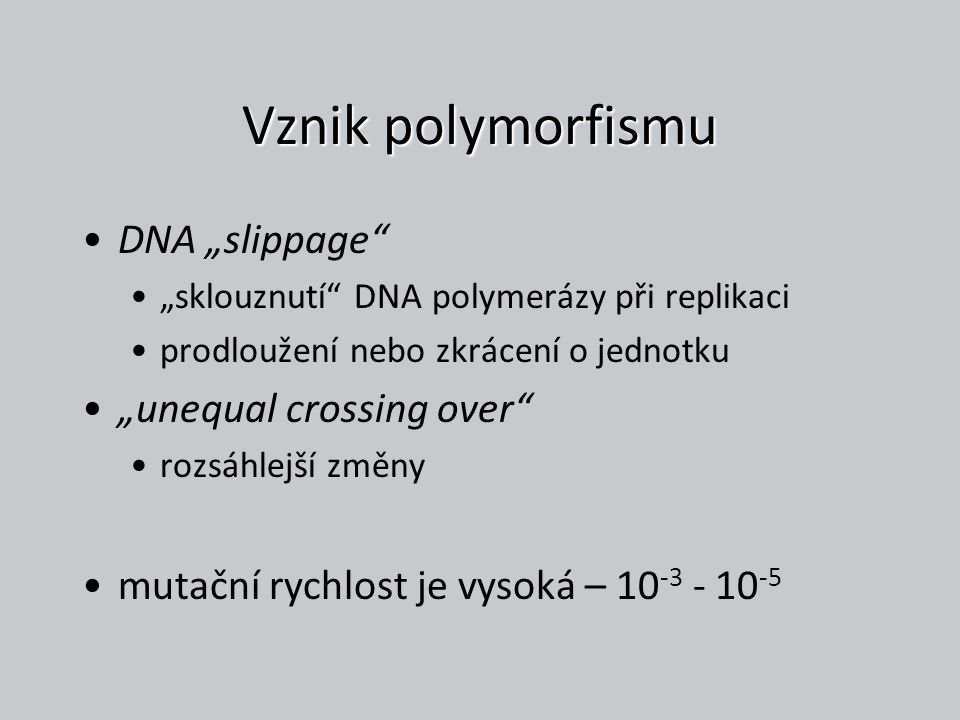 "Vznik polymorfismu DNA ""slippage ""unequal crossing over"
