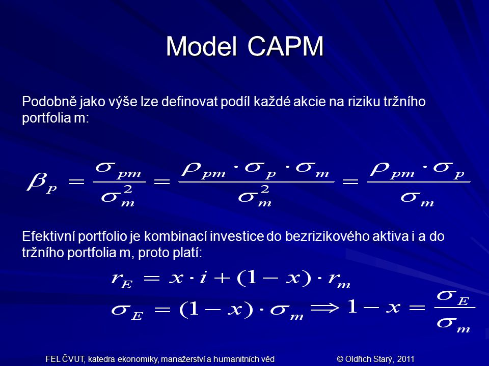Model CAPM Podobně jako výše lze definovat podíl každé akcie na riziku tržního portfolia m: