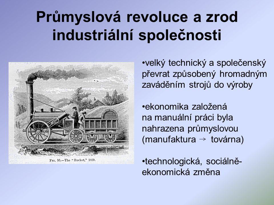 Průmyslová revoluce a zrod industriální společnosti