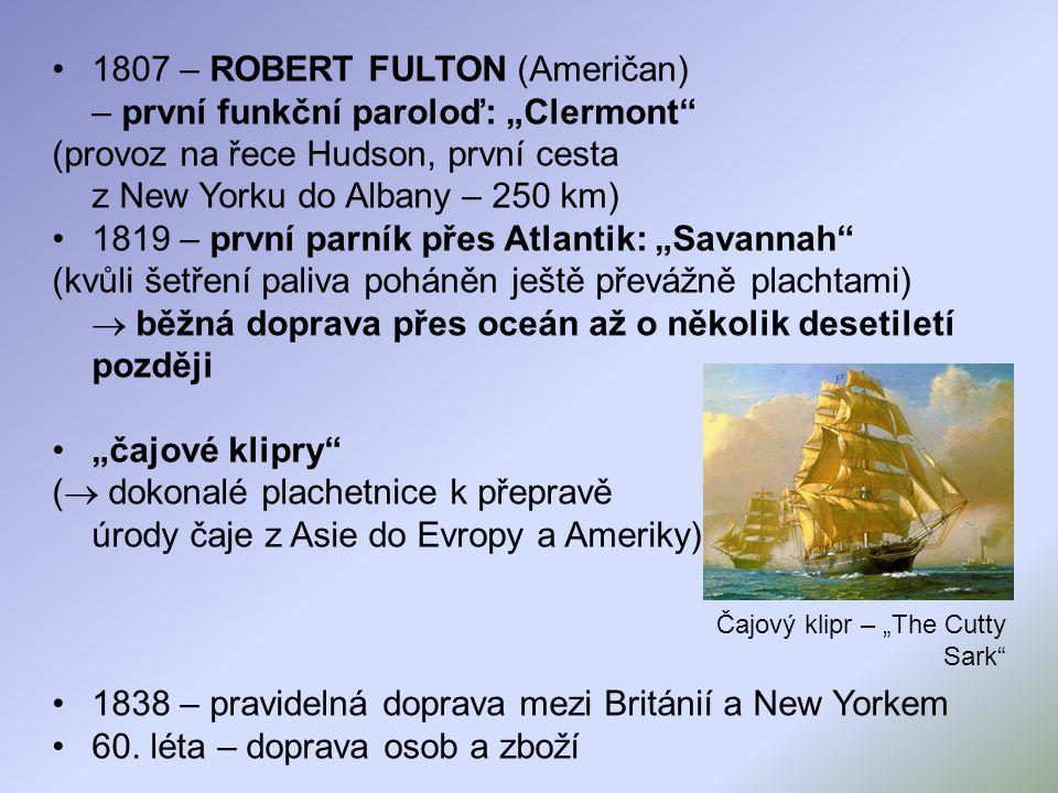 """1807 – ROBERT FULTON (Američan) – první funkční paroloď: """"Clermont"""