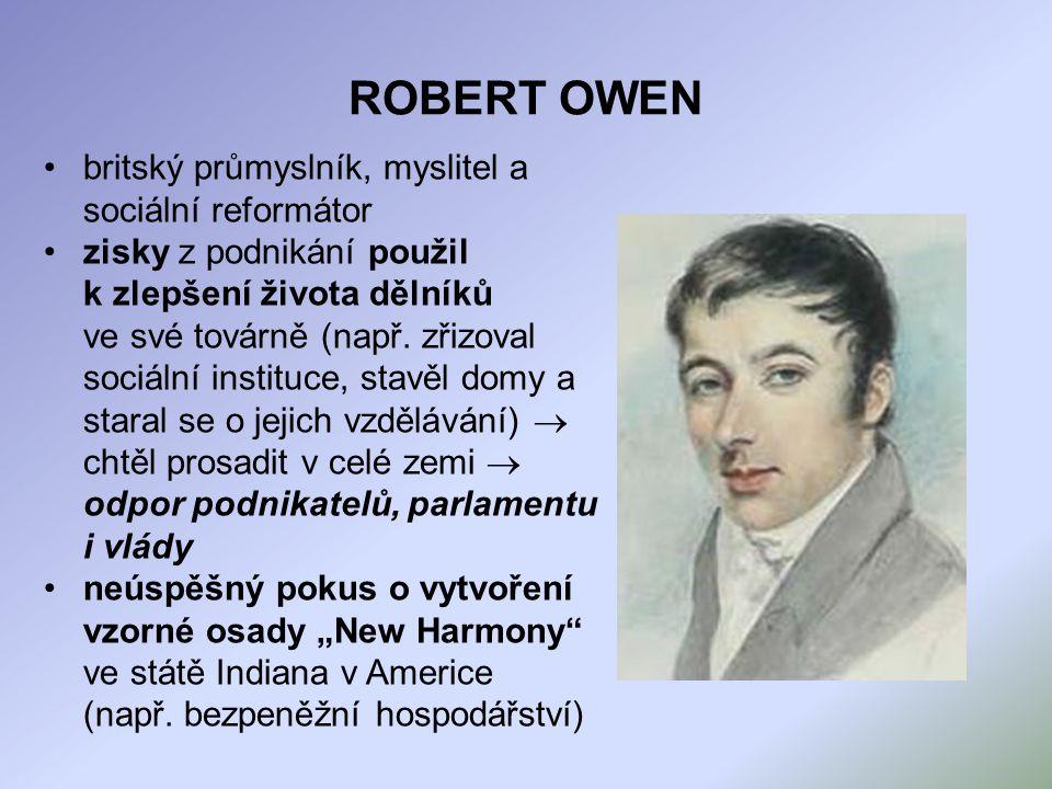 ROBERT OWEN britský průmyslník, myslitel a sociální reformátor