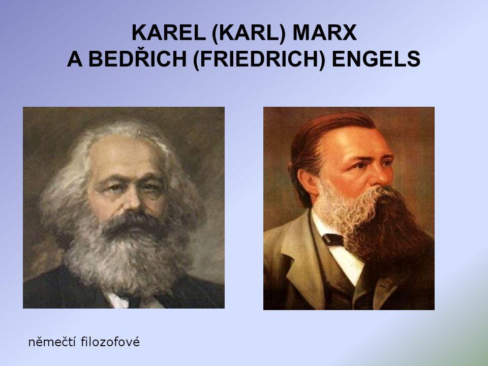 KAREL (KARL) MARX A BEDŘICH (FRIEDRICH) ENGELS