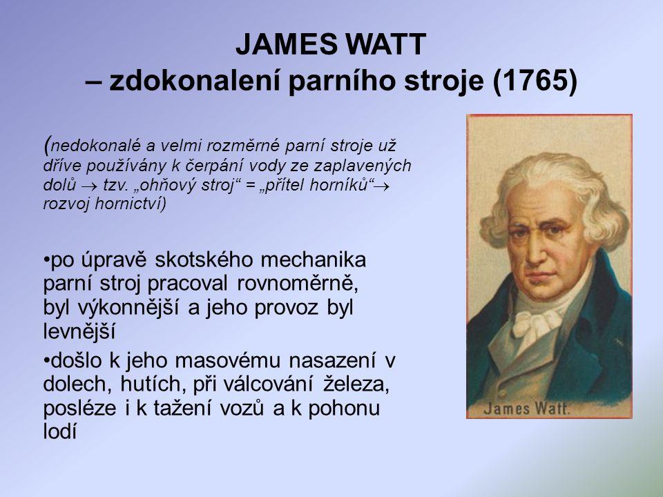 JAMES WATT – zdokonalení parního stroje (1765)