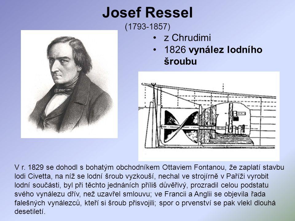 Josef Ressel (1793-1857) z Chrudimi 1826 vynález lodního šroubu