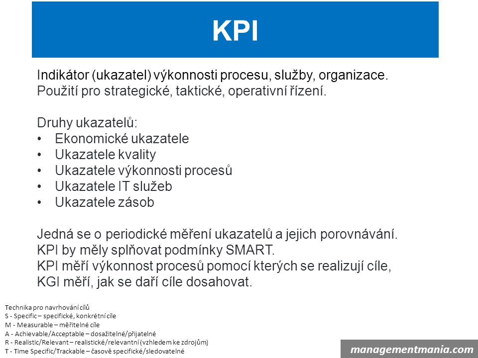 KPI Indikátor (ukazatel) výkonnosti procesu, služby, organizace.
